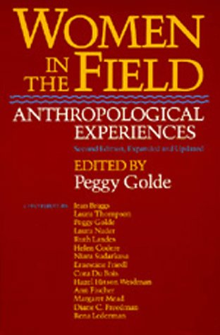 Women in the Field: Anthropological Experiences, Second edition, Expanded and Updated