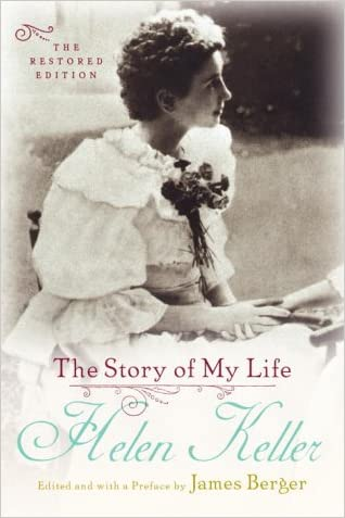 The Story of My Life: The Restored Edition written by Helen Keller