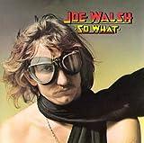 ウエストコースト紳士録�D【ソー・ホワット】ジョー・ウォルシュ