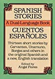 Spanish Stories / Cuentos Espanoles: Stories in the Original Spanish With New English Translations