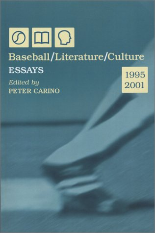 Baseball/Literature/Culture: Essays, 1995-2001