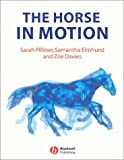 Sarah Pilliner The Horse in Motion: The Anatomy and Physiology of Equine Locomotion
