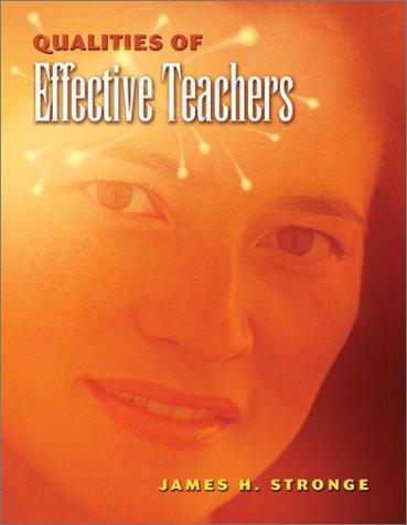 Qualities of Effective Teachers, James H. Stronge