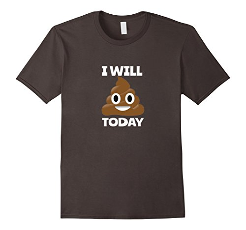 Funny-Emoji-Shirt-I-Will-Poop-Today-Inspirational-TShirt