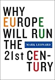 Why Europe Will Run the 21st Century (1586483641) by Mark Leonard