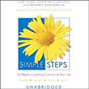 Simple Steps: 10 Weeks to Getting Control of Your Life | [Lisa Lelas, Linda McClintock, Beverly Zingarella]