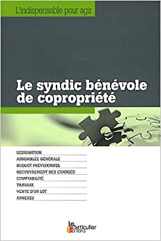 Le syndic b n vole de copropri t collectif 9782357310735 books - Le syndic de copropriete ...