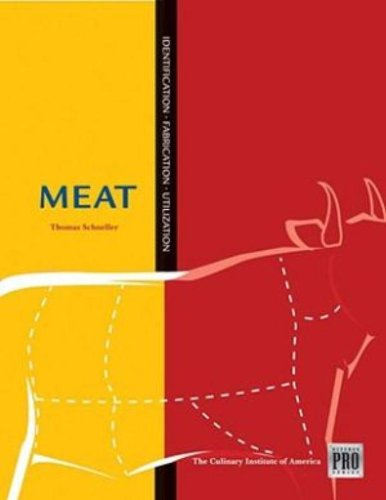Kitchen Pro Series: Guide to Meat Identification, Fabrication and Utilization by Culinary Institute of America, Thomas Schneller