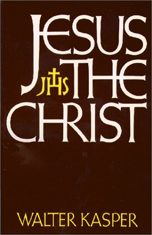 Jesus the Christ, Walter Cardinal Kasper
