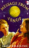 Message from Venus (Red Fox Older Fiction) (0099656612) by Krailing, Tessa
