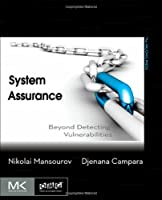 System Assurance: Beyond Detecting Vulnerabilities