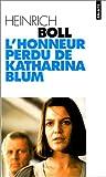 echange, troc Heinrich Böll - L'honneur perdu de Katharina Blum, ou, Comment peut naître la violence et où elle peut conduire