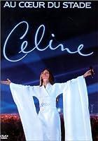 Céline Dion : Au coeur du stade