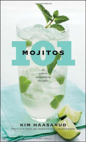 101 Mojitos and Other Muddled Drinks (101 Cocktails)