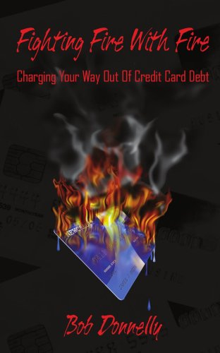 Fighting Fire With Fire: Charging Your Way Out of Credit Card Debt