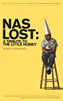 NaS Lost: A Tribute to the Little Homey (English Edition)