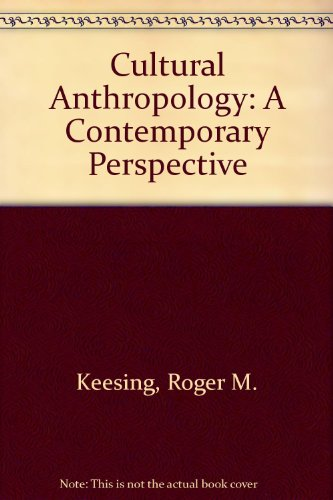 Cultural Anthropology: A Contemporary Perspective