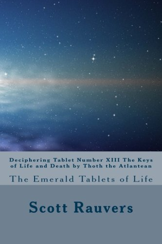 Deciphering Tablet Number XIII The Keys of Life and Death