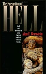 Formation of Hell: Death and Retribution in the Ancient and Early Christian Worlds