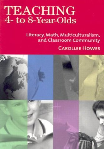 Teaching 4- to 8-Year-Olds: Literacy, Math,...
