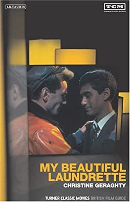 My Beautiful Laundrette: The British Film Guide 9 (Turner Classic Movies British Film Guides)