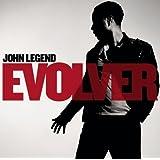 Evolver ~ John Legend
