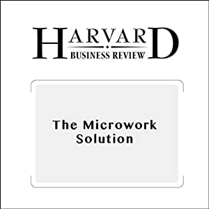 The Microwork Solution (Harvard Business Review) | [Francesca Gina, Bradley R. Staats]