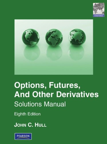 Solution Manual to options futures and other derivatives