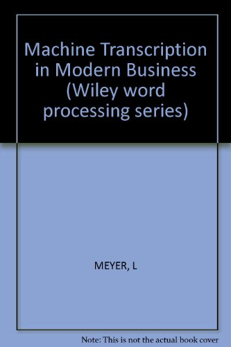 Machine Transcription in Modern Business (Wiley word processing series)