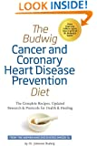 The Budwig Cancer & Coronary Heart Disease Prevention Diet: The Complete Recipes, Updated Research & Protocols for Health & Healing
