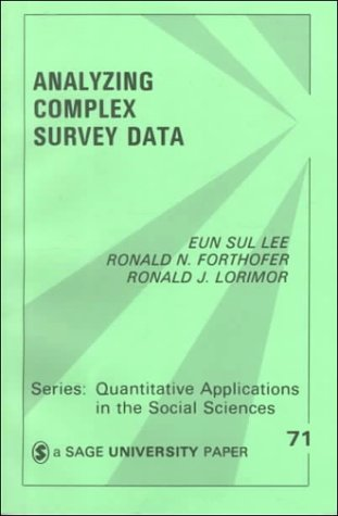 Analyzing Complex Survey Data (Quantitative Applications in the Social Sciences)