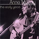 Early Yearsby Anne Murray
