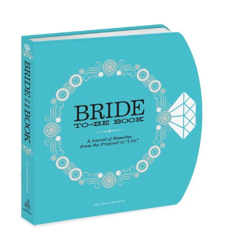 "The Bride-to-Be Book: A Journal of Memories From the Proposal to ""I Do"" Diary –  by Amy Krouse Rosenthal (Author)"
