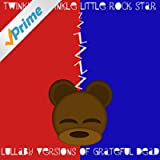 Lullaby Versions of Grateful Dead