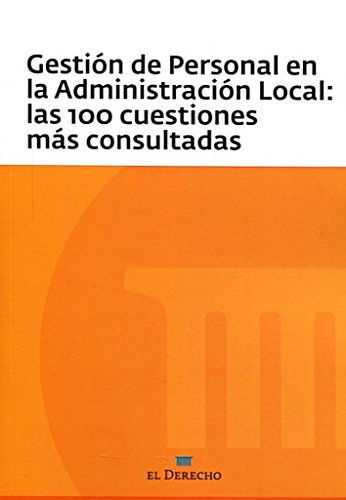 Gestión de Personal en la Administración Local: las 100 cuestiones más consultadas (Manuales (derecho))
