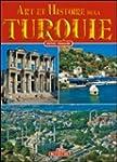 Art et Histoire: Turquie