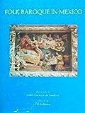 img - for Folk Baroque in Mexico: Mestizo Architecture Through the Centuries book / textbook / text book