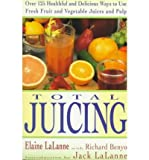 img - for [ [ [ Total Juicing[ TOTAL JUICING ] By Lalanne, Elaine ( Author )Nov-01-1992 Paperback book / textbook / text book