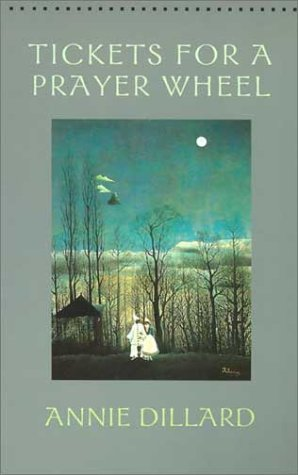 Tickets for a Prayer Wheel (Wesleyan Poetry Series), ANNIE DILLARD, MICHAEL COLLIER