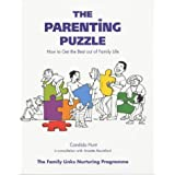 The Parenting Puzzle: Your Guide to Transforming Family Life: How to Get the Best Out of Family Lifeby Candida Hunt
