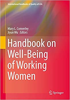 Handbook On Well-Being Of Working Women (International Handbooks Of Quality-of-Life)