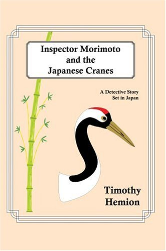 Inspector Morimoto and the Japanese Cranes: A Detective Story Set in Japan