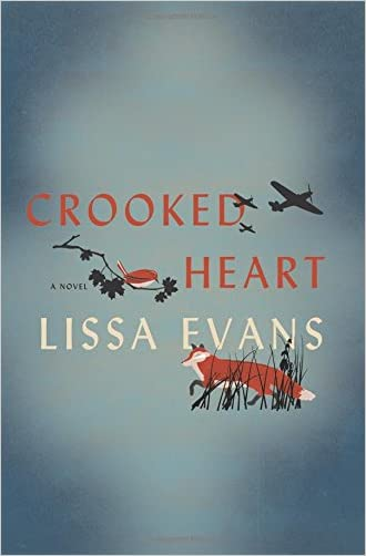 Crooked Heart: A Novel written by Lissa Evans