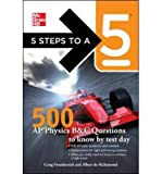 img - for 5 Steps to a 5: 500 AP Physics Questions to Know by Test Day (5 Steps to a 5: AP Physics B & C) (Paperback) - Common book / textbook / text book