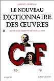 echange, troc Robert Laffont, Valentino Bompiani - Le Nouveau dictionnaire des oeuvres de tous les temps et de tous les pays, tome 2 : de C à F