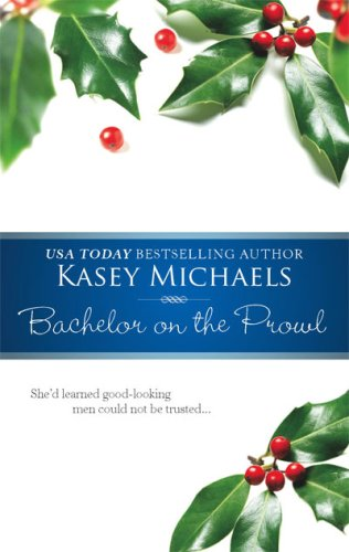 Bachelor On The Prowl, KASEY MICHAELS