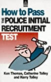 img - for How to Pass the Police Initial Recruitment Test book / textbook / text book