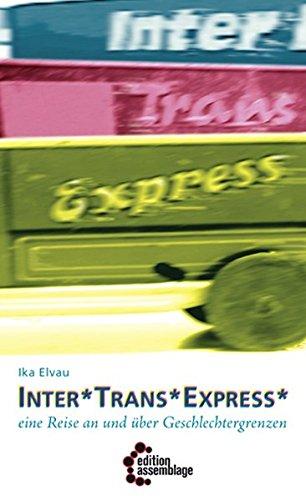 intertransexpress-eine-reise-an-und-uber-geschlechtergrenzen