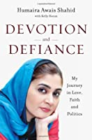 Devotion and Defiance: My Journey in Love, Faith and Politics
