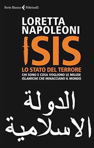 ISIS Lo Stato del terrore Chi sono e cosa vogliono le milizie islamiche che minacciano il mondo PDF